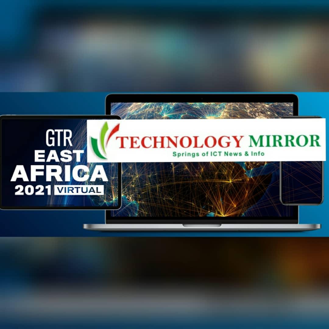 GTR East Africa Partners TechnologyMirror To Host 2021 Virtual Forum